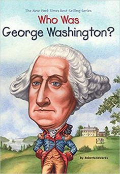 Who Was George Washington? by Roberta Edwards, (Paperback), Grosset andamp; Dunl for Like the Who Was George Washington? by Roberta Edwards, (Paperback), Grosset andamp; This Is A Book, The Book, Who Is George Washington, Washington Art, Colonial America Unit, Cc Cycle 3, Biography Books, Book Study, Presidents Day