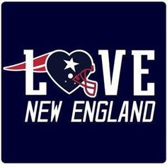 Love New England..even after the UGLY loss to KC. Get it together boys!!!!