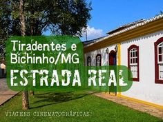 Estrada Real - Bichinho e Tiradentes | Minas Gerais