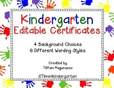 Kindergarten Diplomas/Completion Certificates: You will need PowerPoint in order to open these certificates. They are editable, which means you can type your student's names into the text box. You will NOT be able to change an other portions of the text, just the student names and your name and date.There are 4 different backgrounds and 5 wording styles to choose from.