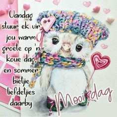 Good Morning Wishes, Day Wishes, Morning Messages, Morning Greeting, Good Morning Quotes, Lekker Dag, Evening Greetings, Afrikaanse Quotes, Goeie More