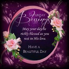 Saturday Blessings And Love If you are looking for Saturday blessings and love you've come to the right place. We have collect images about Saturday blessings and love including . Good Morning Saturday, Morning Wish, Happy Saturday, Happy Day, Troy, Saturday Greetings, Saturday Quotes, Morning Quotes, Saturday Images