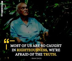 Ram Dass, Divine Light, Trust The Process, Righteousness, Listening To You, Cover Photos, Success Quotes, Self Love, Best Quotes