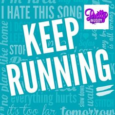 KEEP RUNNING with #PrettyMuddy! Sign up today at www.prettymuddy.com!
