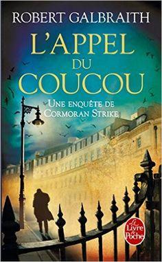 Amazon.fr - L'Appel du coucou - Robert Galbraith - Livres