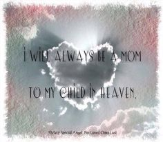 I will always be a mom to my son in heaven