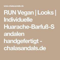 RUN Vegan | Looks | Individuelle Huarache-Barfuß-Sandalen handgefertigt - chalasandals.de