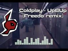 Coldplay - Up&Up remix (Freedo remix)