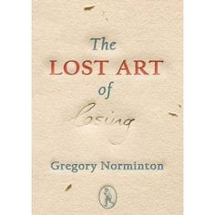 The Lost Art of Losing by Gregory Norminton (*)