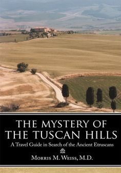 The Mystery of the Tuscan Hills:A Travel Guide ? Library User Group