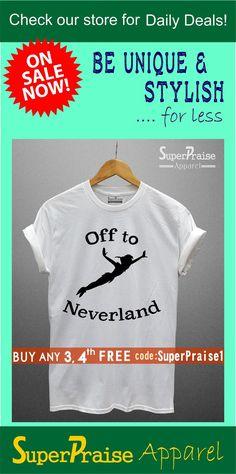 b528a6aae044 Holiday Slogan Shirts Inspirational Shirts Funny Shirts Work Out Shirts  Camping Travel Shirts with Sayings Off To Neverland T-Shirts