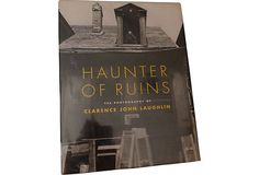Haunter Of Ruins: Bulfinch, 1997. Clarence John Laughlin's (1905-85) rare book of his photographs of 18th- and 19th-century Louisiana architecture. He is a magician with his camera.