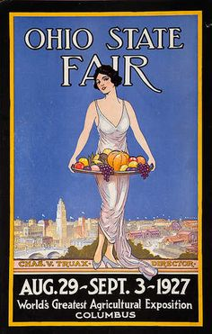 Ohio state fair ad - 1927 Wow, so elegant compared to my memories of sweltering August days of tired feet walking for seemingly endless miles, looking at cows, buying kitchen gadgets and eating sugary fair food.
