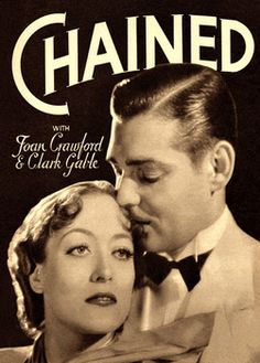 Chained - Clark Gable & Joan Crawford [pulp movie old hollywood]