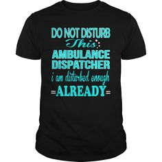 [Hot tshirt name list] AMBULANCE DISPATCHER  DISTURB  Discount Hot  AMBULANCE DISPATCHER  DISTURB  Tshirt Guys Lady Hodie  SHARE and Get Discount Today Order now before we SELL OUT  Camping 4th of july shirt fireworks tshirt ambulance dispatcher disturb