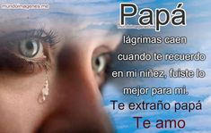 Palabras Y Frases Para Un Padre Fallecido Con Imagenes Bonitas - Mundo Imagenes Frases Actuales Papa Quotes, Father Quotes, Prayer Quotes, Love Me Quotes, Life Quotes, I Miss You Dad, Mom And Dad, Spanish Prayers, Missing Dad