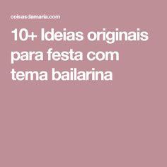 10+ Ideias originais para festa com tema bailarina