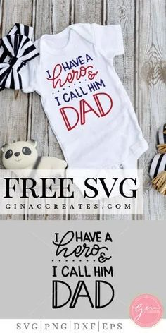 I have a Hero & I call him DAD | Free SVG Cut File – Gina C. Creates