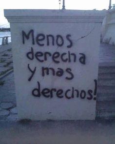 .Sería la derecha ... Rebel Quotes, Ftm, Revolution, Street Art, Lyrics, Inspirational Quotes, Memes, Socialism, Texts