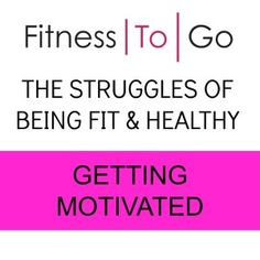 Day 4 of The Struggles Of Being Fit & Healthy Series. Today I address how to get motivated to workout