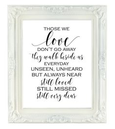 Those We Love Dont Go Away Memorial Sign 810 Printable Sign Printable Wedding Sign Remembrance Sign They Walk Beside Us Everyday Budget Wedding, Wedding Tips, Our Wedding, Wedding Planning, Dream Wedding, Wedding Venues, Luxury Wedding, Wedding Bells, Wedding Band