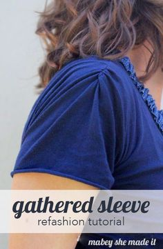 Beautiful detailed sleeve. Refashion a too-big t-shirt to have a unique gathered sleeve using this tutorial. Click through to see where to cut and sew the sleeve.
