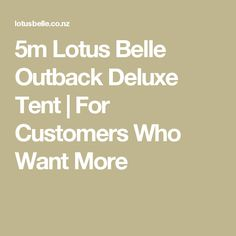5m Lotus Belle Outback Deluxe Tent | For Customers Who Want More