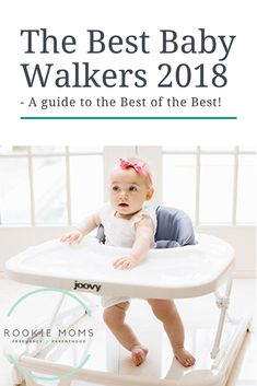 The Best Baby Walkers 2018 - A guide to the Best of the Best! best baby walkers. #babywalker #babygear