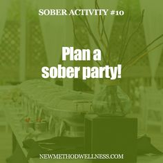 I guarantee, after planning a party, you won't want to drink... or even think!  When you plan a sober party, YOU get to determine what goes on, what music you play, etc. I recommend energy drink pong, some Pandora dance music, and lots of snacks!