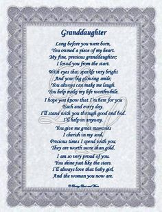 granddaughter poems from grandma | Granddaughter poem is for the granddaughter that has always owned your ...