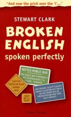 """Broken English spoken perfectly"" av Stewart Clark Broken English, Reading, Books, Livros, Word Reading, The Reader, Livres, Book, Libri"