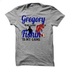 GREGORY is my name Fishing is my game shirt - teeshirt cutting #customized sweatshirts #hoodie sweatshirts