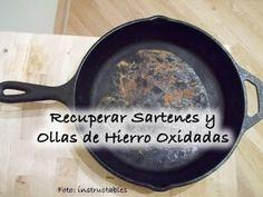 Recuperar Sartenes y Ollas de Hierro Oxidadas