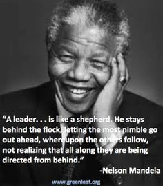 lead from the back and let others believe they are in front | Servant Leadership - Nelson Mandela