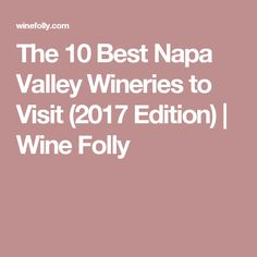 The 10 Best Napa Valley Wineries to Visit (2017 Edition) | Wine Folly