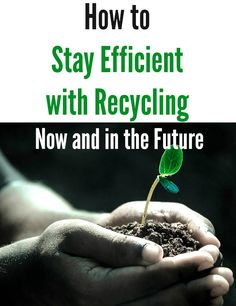 How to Stay Efficient with Recycling Now and in the Future