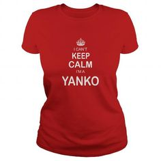 I Love Shirt Names Yanko Shirts I Cant Keep Calm name T Shirt Hoodie Shirt VNeck Shirt Sweat Shirt Youth Tee for Girl and Men and Family T shirts