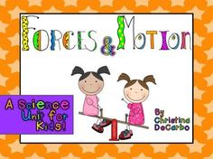 Force and Motion: A Science Unit for Kids!