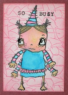 So busy, four hands are not enough. Stamp from PaperArtsy ZA03.