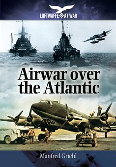 """Read """"Airwar over the Atlantic"""" by Manfred Griehl available from Rakuten Kobo. Late in the German Navy Supreme Command commissioned a report into the combat effectiveness of its airborne divisi. Great Movies, Great Books, Plywood Boat Plans, Boat Building Plans, Navy Ships, I Love Reading, Luftwaffe, War Machine, Historical Fiction"""
