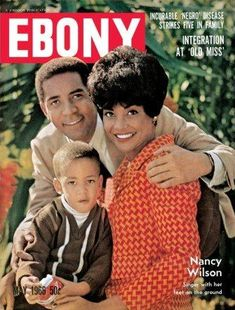 Nancy Wilson & Family on the cover of Ebony Magazine in May 1966 Jet Magazine, Black Magazine, Life Magazine, Diana Ross, Ebony Magazine Cover, Magazine Covers, Dona Summer, Nancy Wilson, Vintage Black Glamour