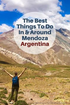 The Best Things To Do In & Around Mendoza | Argentina Travel | South America Backpacking Tips | What To Do In Mendoza | Where To Go In Argentina | Argentina Highlights | Argentina Wine Region | South America Travel Planning | Argentina Itinerary