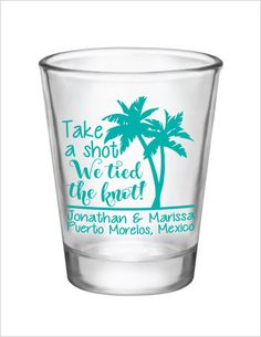 Shot Glasses Take a Shot We tied the knot! Palm Trees Beach Wedding Favors Destination Mexico Jamaica Punta Cana Dominican Republic by Factory21 on Etsy