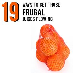 19 creative ways to get those frugal juices flowing   AndThenWeSaved.com