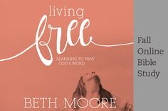 Welcome! We'd love to have you join us for Living Free: Learning to Pray God's Word by Beth Moore as an online study this fall. Beginning September 17 and each Thursday for seven weeks,…