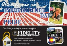 Happy 4th of July from Fidelity National Title Company (Colorado) | Wishing you an independence day filled with country pride and good cheer | #FidelityTileCOSuperStars