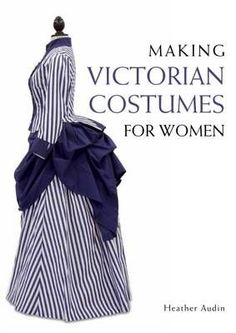 Buy this for yourself. Ask for it for your birthday. Buy it because there's a y in the day. You need this! Making Victorian Costumes for Women (Paperback) Edwardian Costumes, Victorian Costume, Steampunk Costume, 1800s Fashion, Victorian Fashion, Victorian Era, Adult Costumes, Costumes For Women, 1800s Dresses