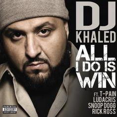 DJ Khaled – All I Do Is Win ft. T-Pain, Ludacris, Rick Ross, Snoop Dogg