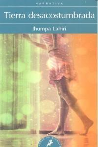 Tierra desacostumbrada - jhumpa lahiri comprar el libro en tu libreria online Buscalibre Chile