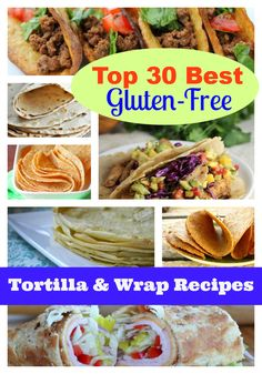 A Bountiful Bread Basket, Part 4:  Top 30 Best Gluten-Free Tortilla and Wrap Recipes from Gluten-Free Easily